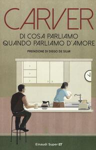 Libro Di cosa parliamo quando parliamo d'amore Raymond Carver