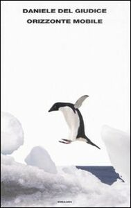 Foto Cover di Orizzonte mobile, Libro di Daniele Del Giudice, edito da Einaudi