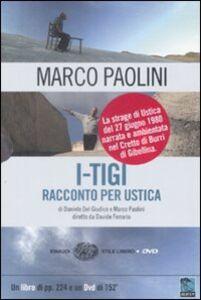 Libro I-TIGI. Racconto per Ustica. Con DVD Marco Paolini , Daniele Del Giudice
