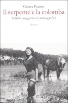 Il serpente e la colomba. Scritti e soggetti cinematografici.pdf