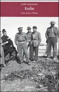 Foto Cover di Foibe. Una storia d'Italia, Libro di Joze Pirjevec, edito da Einaudi
