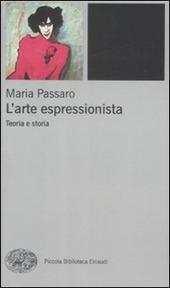 L' arte espressionista. Teoria e storia