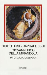 Foto Cover di Giovanni Pico della Mirandola. Mito, magia, Qabbalah, Libro di Giulio Busi,Raphael Ebgi, edito da Einaudi