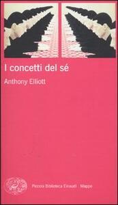 Libro I concetti del sé Anthony Elliott