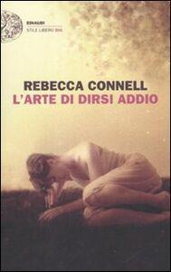 Libro L' arte di dirsi addio Rebecca Connell