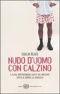 Nudo d'uomo con calzino e altre imperdonabili gaffe del maschio sotto (e sopra) le lenzuola - Blasi Giulia - wuz.it