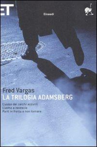 La La trilogia Adamsberg: L'uomo dei cerchi azzurri-L'uomo a rovescio-Parti in fretta e non tornare
