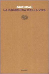 Libro La domenica della vita Raymond Queneau