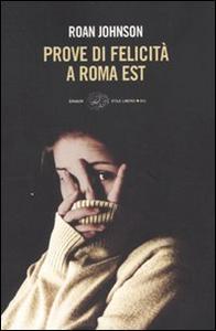 Libro Prove di felicità a Roma est Roan Johnson