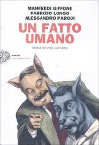 Libro Un fatto umano. Storia del pool antimafia Manfredi Giffone , Fabrizio Longo , Alessandro Parodi