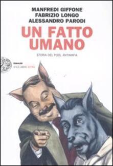 Un fatto umano. Storia del pool antimafia - Manfredi Giffone,Fabrizio Longo,Alessandro Parodi - copertina