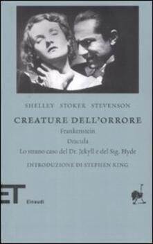 Creature dell'orrore: Frankestein-Dracula-Lo strano caso del Dr Jekyll e del Sig. Hyde - Mary Shelley,Bram Stoker,Robert Louis Stevenson - copertina