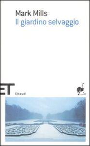 Libro Il giardino selvaggio Mark Mills