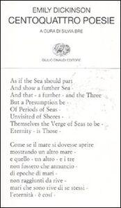 Foto Cover di Centoquattro poesie. Testo inglese a fronte, Libro di Emily Dickinson, edito da Einaudi