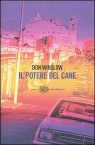 Foto Cover di Il potere del cane, Libro di Don Winslow, edito da Einaudi