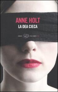 La dea cieca - Anne Holt - copertina