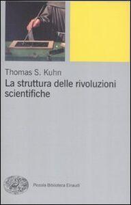 Libro La struttura delle rivoluzioni scientifiche Thomas S. Kuhn