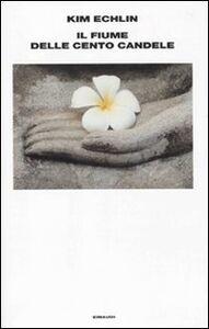 Libro Il fiume delle cento candele Kim Echlin