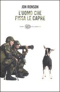 Foto Cover di L' uomo che fissa le capre, Libro di Jon Ronson, edito da Einaudi