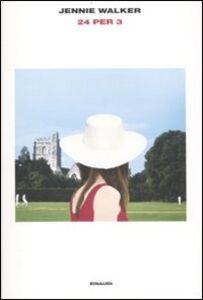 Libro Ventiquattro per tre Jennie Walker