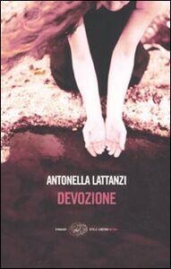 Libro Devozione Antonella Lattanzi