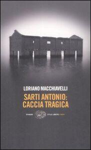 Libro Sarti Antonio: caccia tragica Loriano Macchiavelli