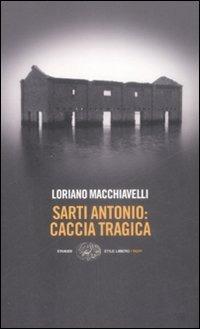 Sarti Antonio: caccia tragica - Macchiavelli Loriano - wuz.it