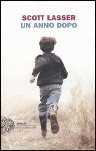 Libro Un anno dopo Scott Lasser