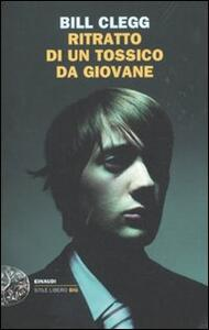 Ritratto di un tossico da giovane - Bill Clegg - copertina