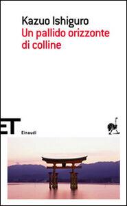 Foto Cover di Un pallido orizzonte di colline, Libro di Kazuo Ishiguro, edito da Einaudi