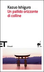Libro Un pallido orizzonte di colline Kazuo Ishiguro