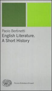 Libro English literature. A short history Paolo Bertinetti
