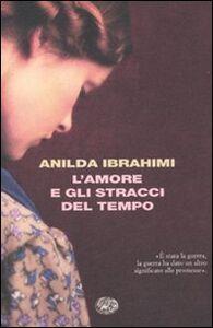 Libro L' amore e gli stracci del tempo Anilda Ibrahimi