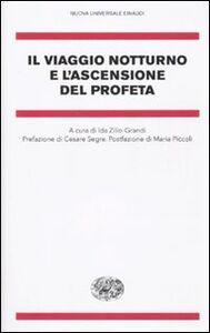 Foto Cover di Il viaggio notturno e l'ascensione del Profeta, Libro di  edito da Einaudi