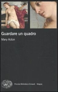 Libro Guardare un quadro Mary Acton