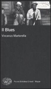 Libro Il blues Vincenzo Martorella