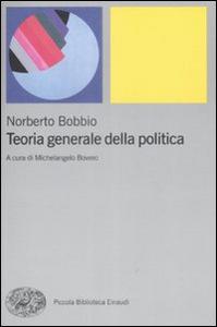 Libro Teoria generale della politica Norberto Bobbio