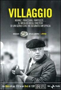 Foto Cover di Villaggio. Kranz, Fracchia, Fantozzi... Il meglio degli sketch di un genio che ha segnato un'epoca. Con DVD, Libro di  edito da Einaudi
