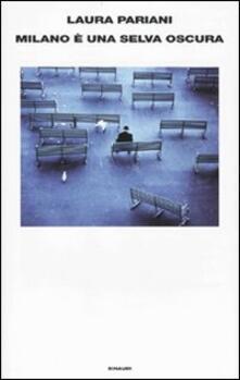 Milano è una selva oscura - Laura Pariani - copertina