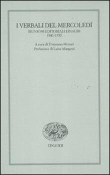I verbali del mercoledì. Riunioni editoriali Einaudi. 1943-1952.pdf