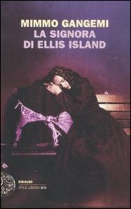 Libro La signora di Ellis Island Mimmo Gangemi