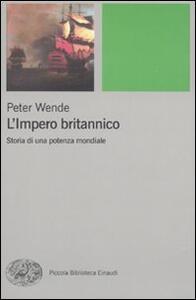 L' impero britannico. Storia di una potenza mondiale - Peter Wende - copertina