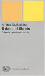 Il dono del filosofo. Sul gesto originario della filosofia - Andrea Tagliapietra - copertina