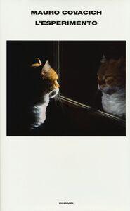 Foto Cover di L' esperimento, Libro di Mauro Covacich, edito da Einaudi