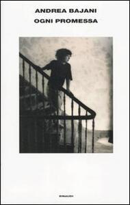 Ogni promessa - Andrea Bajani - copertina