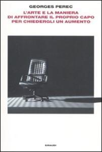 L' arte e la maniera di affrontare il proprio capo per chiedergli un aumento - Georges Perec - copertina