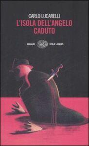 Libro L' isola dell'angelo caduto Carlo Lucarelli