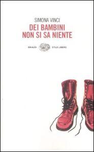 Libro Dei bambini non si sa niente Simona Vinci