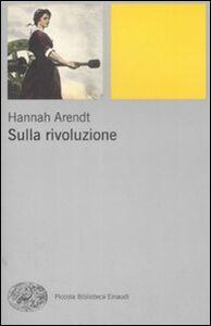 Foto Cover di Sulla rivoluzione, Libro di Hannah Arendt, edito da Einaudi