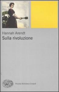 Libro Sulla rivoluzione Hannah Arendt
